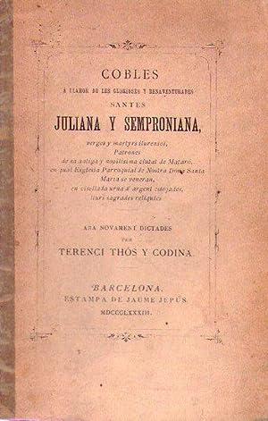 COBLES A LLAHOR DE LES GLORIOSES Y BENAVENTURADES SANTES JULIANA Y SEMPRONIANA, verges y martyrs ...