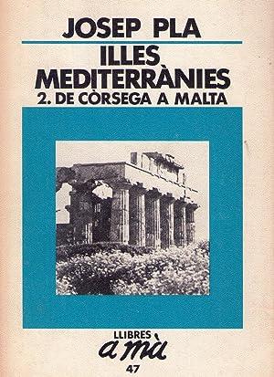 ILLES MEDITERRANIES II. De Corsega a Malta: Pla, Josep