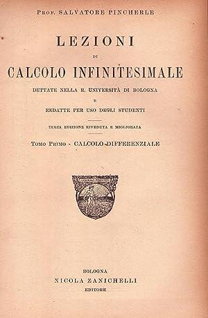 LEZIONI DI CALCOLO INFINITESIMALE. Dettate nella R. Università di Bologna e redatte per uso ...