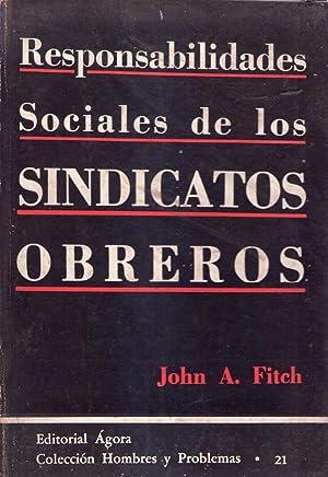 RESPONSABILIDADES SOCIALES DE LOS SINDICATOS OBREROS: Fitch, John A.