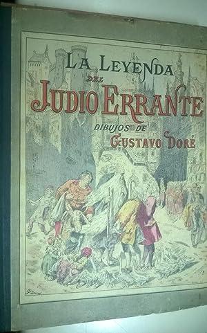 LA LEYENDA DEL JUDIO ERRANTE. Composiciones y dibujos de Gustavo Doré. Poema con pró...