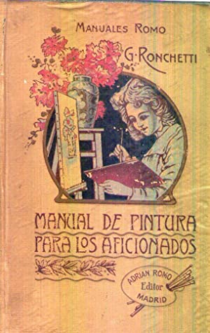MANUAL PARA LOS AFICIONADOS A LA PINTURA.: Ronchetti, G.