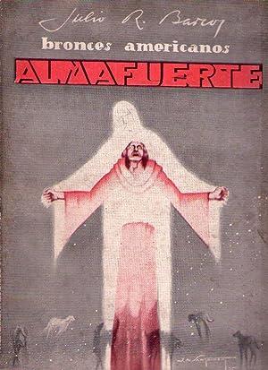 ALMAFUERTE. El genio profético: Barcos, Julio R.