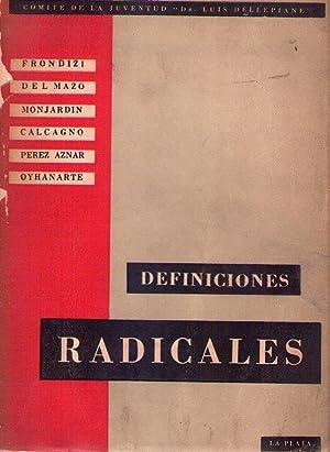 DEFINICIONES RADICALES: Frondizi - Del Mazo - Monjardin - Calcagno - Perez Aznar - Oyhanarte