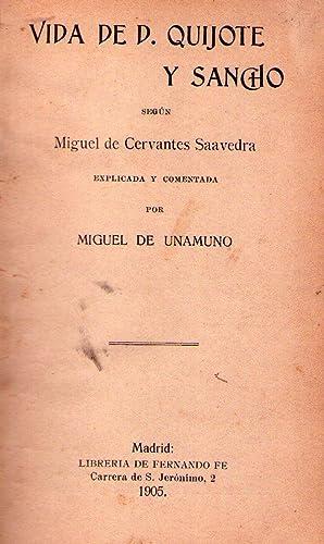 VIDA DE D. QUIJOTE Y SANCHO. Según Miguel de Cervantes Saavedra. Explicada y comentada por ...