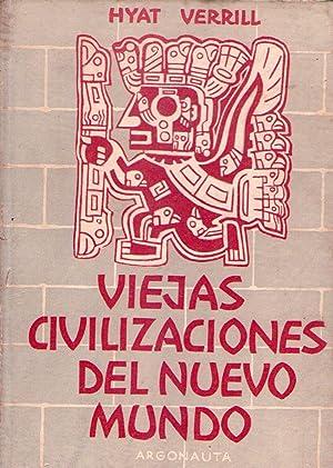 VIEJAS CIVILIZACIONES DEL NUEVO MUNDO: Verrill, Hyat