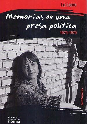 MEMORIAS DE UNA PRESA POLITICA. 1975 - 1979: La Lopre (Seud. Graciela Lo Prete)