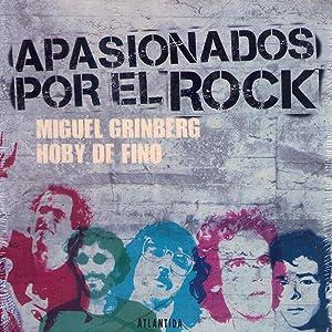 APASIONADOS POR EL ROCK: Grinberg, Miguel - Fino, Hoby de