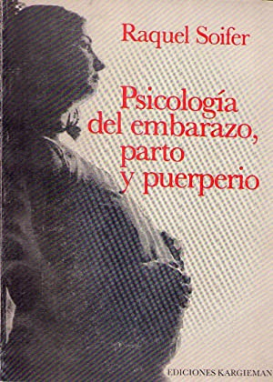 PSICOLOGIA DEL EMBARAZO, PARTO Y PUERPERIO: Soifer, Raquel