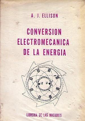 CONVERSION ELECTROMECANICA DE LA ENERGIA. Traducción Manuel A. Greco y María Virginia...