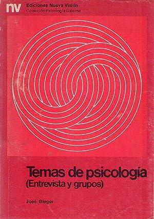 TEMAS DE PSICOLOGIA. Entrevista y grupos: Bleger, Jose