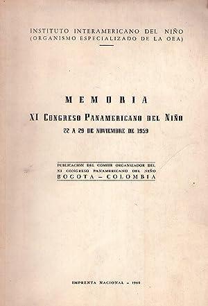 MEMORIA DEL XI CONGRESO PANAMERICANO DEL NIÑO. 22 al 29 de noviembre de 1959: Instituto ...