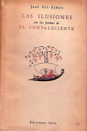 LAS ILUSIONES CON LOS POEMAS DE EL: Gil Albert, Juan