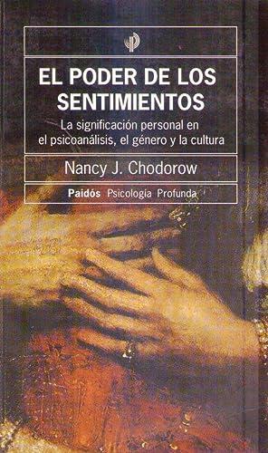EL PODER DE LOS SENTIMIENTOS. La significación personal en el psicoanálisis, el g&...