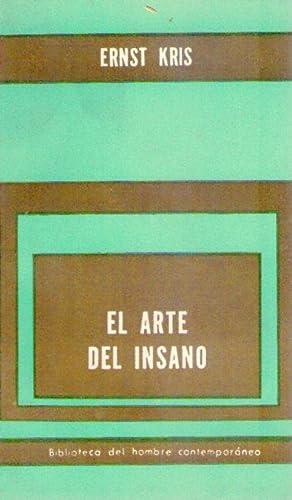 EL ARTE DEL INSANO: Kris, Ernst