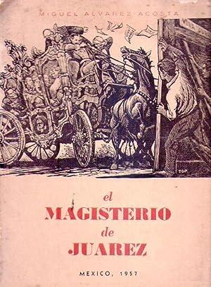 EL MAGISTERIO DE JUAREZ: Alvarez Acosta, Miguel