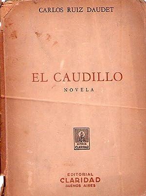 EL CAUDILLO. Novela de tierra adentro: Ruiz Daudet, Carlos