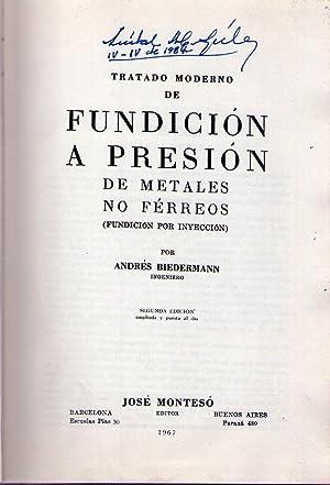 TRATADO MODERNO DE FUNDICION A PRESION DE METALES NO FERREOS. Fundición por inyección...