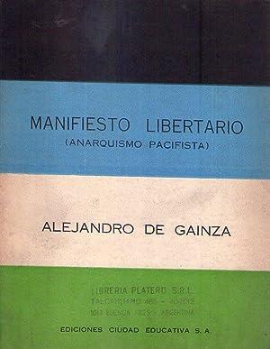 MANIFIESTO LIBERTARIO. Anarquismo pacifista: Gainza, Alejandro de