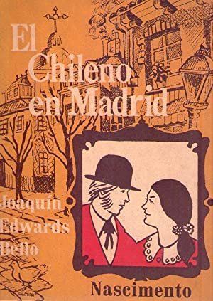 EL CHILENO EN MADRID. Novela: Bello, Joaquin Edwards