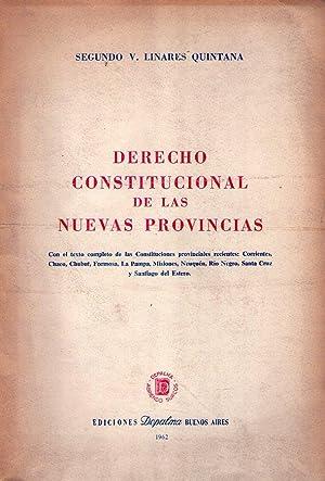 DERECHO CONSTITUCIONAL DE LAS NUEVAS PROVINCIAS. Con el texto completo de las Constituciones ...