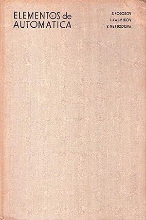 ELEMENTOS DE AUTOMATICA: Kolosov, S. - Kalmikov, I. V. - Nefiodova, V. I.