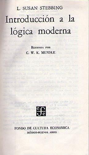 INTRODUCCION A LA LOGICA MODERNA. Revisada por C. W. Mundle: Stebbing, L. Susan