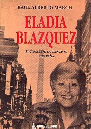 ELADIA BLAZQUEZ. Síntesis de la canción porteña. Su lirismo y conocimiento ...