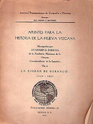 APUNTES PARA LA HISTORIA DE LA NUEVA VIZCAYA. Publicación No. 53. Monografías por ...