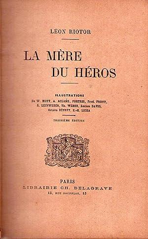 LA MERE DU HEROS. Illustrations de W.: Riotor, Leon