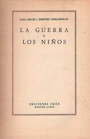 LA GUERRA Y LOS NIÑOS: Freud, Anna - Burlingham, Dorothy