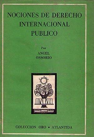NOCIONES DE DERECHO INTERNACIONAL PUBLICO: Ossorio, Angel