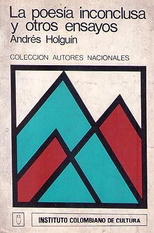 LA POESIA INCONCLUSA Y OTROS ENSAYOS: Holguin, Andres