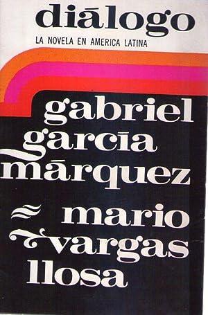 DIALOGO. La novela en América Latina: Garcia Marquez, Gabriel
