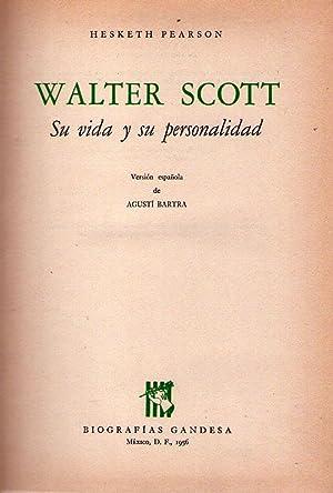 WALTER SCOTT. Su vida y su personalidad. Versión española de Agustí Bartra: ...