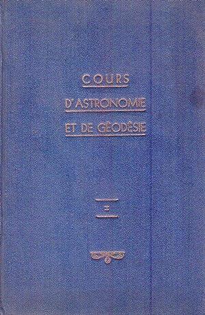 COURS D'ASTRONOMIE ET DE GEODESIE. De l'école polytechnique. Revue par R. ...