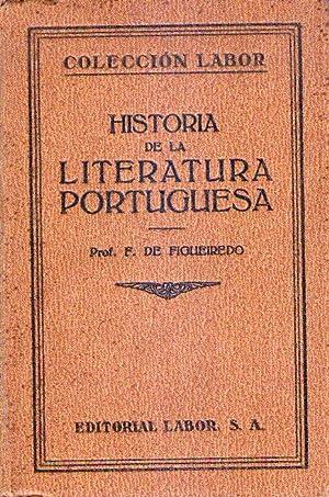 HISTORIA DE LA LITERATURA PORTUGUESA. Traducción del Marqués de Lozoya: Figueiredo, ...
