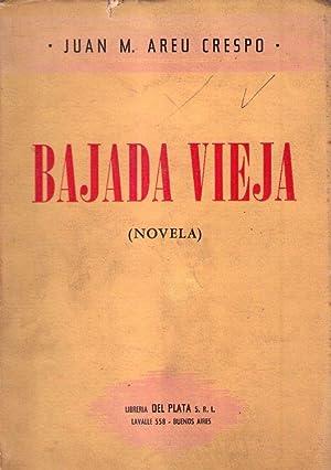 BAJADA VIEJA. Novela: Areu Crespo, Juan M.