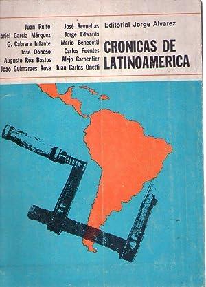 CRONICAS DE LATINOAMERICA: Rulfo, J. - Garcia Marquez, G. - Donoso, J. - Roa Bastos, A. - Benedetti...