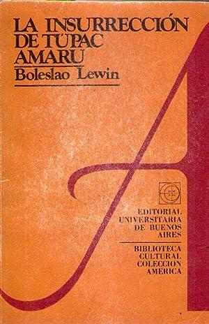 LA INSURRECCION DE TUPAC AMARU: Lewin, Boleslao