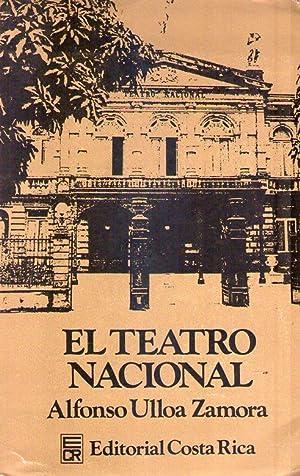 EL TEATRO NACIONAL. Apuntes para la biografía de un Coliseo: Ulloa Zamora, Alfonso