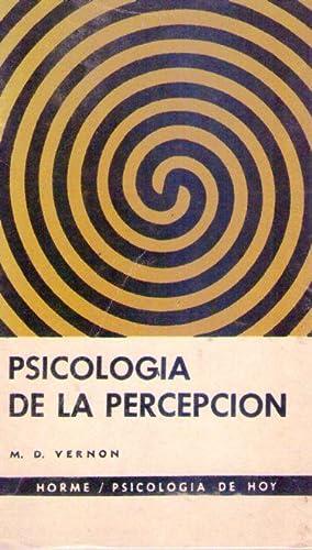 PSICOLOGIA DE LA PERCEPCION: Vernon, M. D.