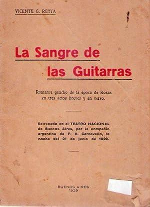 LA SANGRE DE LAS GUITARRAS. Romance gaucho de la época de Rosas, inspirado en un relato de ...