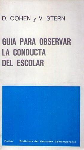GUIA PARA OBSERVAR LA CONDUCTA DEL ESCOLAR. Supervisión Jaime Bernstein: Cohen, Dorothy - ...