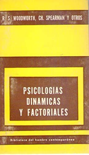 PSICOLOGIA DINAMICAS Y FACTORIALES: Woodworth, R. S. - Spearman, Ch.