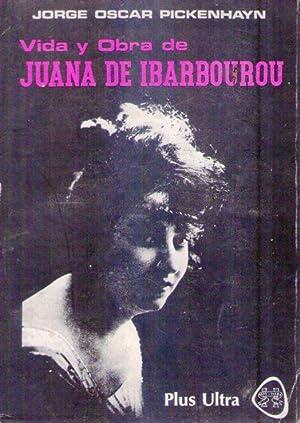 VIDA Y OBRA DE JUANA DE IBARBOUROU: Pickenhayn, Jorge Oscar