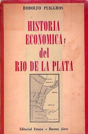 HISTORIA ECONOMICA DEL RIO DE LA PLATA. Desde la conquista hasta la consolidación nacional: ...