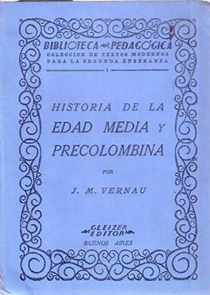 HISTORIA DE LA EDAD MEDIA Y PRECOLOMBINA: Vernau, J. M.