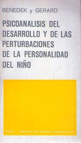 PSICOANALISIS DEL DESARROLLO Y DE LAS PERTURBACIONES DE LA PERSONALIDAD DEL NIÑO: Benedek, ...
