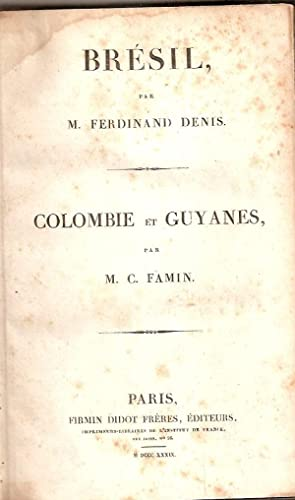 BRESIL, (together with) COLOMBIE ET GUYANES: Denis, M. F. - Famin, M. C.